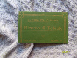 1912 Guerra Italo Turca Ricordo Di Tobruk Fotografie Bettini E Magli Stab.Alterocca Terni SOLO  Copertina - Militari
