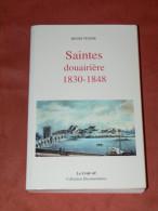 SAINTES DOUAIRIERE 1830 A 1848  REVOLUTIONS ET MONARCHIE DE JUILLET  EDITIONS LE CROIT VIF  VALEUR 22.50 EUROS - Poitou-Charentes