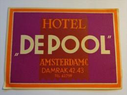 "ETIQUETTE D'HOTEL - VINTAGE LABEL - LUGGAGE - Nederland/Pays-Bas, Amsterdam, Hotel ""De Pool"" - Etiketten Van Hotels"