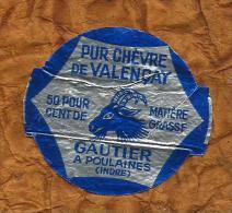 INDRE PETITE ETIQUETTE FROMAGE De Chevre De VALENCAY  LAITERIE ESPAILLAT A POULAINES - Fromage