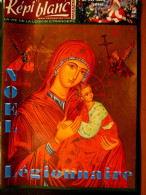 LIVRE - REVUE  LE KEPI BLANC DE LA LEGION ETRANGERE JANVIER 2008 N� 695 DOSSIER NOEL A LA LEGION