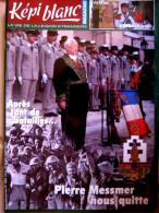 LIVRE - REVUE  LE KEPI BLANC DE LA LEGION ETRANGERE OCTOBRE 2007 N� 692 DECES DE PIERRE MESSMER
