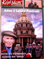 LIVRE - REVUE  LE KEPI BLANC DE LA LEGION ETRANGERE AVRIL 2008 N° 698 ADIEUX A LAZARE PONTICELLI - Français