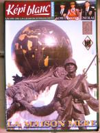 LIVRE - REVUE  LE KEPI BLANC DE LA LEGION ETRANGERE OCTOBRE 2006 N� 681 DOSSIER LA MAISON MERE
