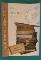 N° 3 CATALOGHI D'ASTA DEL RE MILANO 2012 - D. GALLONE ROMA 2013 - TOSELLI SANREMO 2000 - - Cataloghi Di Case D'aste