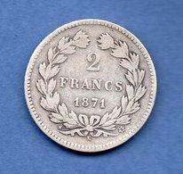 2 Francs  1871 K   // SANS Légende  //   Etat TB // - France