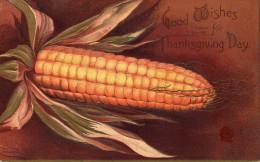 Illustrée Gaufrée Et Dorée : Un épi De Maïs :  GOOD WISHES FOR THANKSGIVING DAY - Thanksgiving