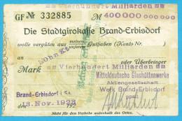 NOTGELD DEUTSCHLAND, 400 MILLIARDEN MARK, EINSEITIG, DIE STADTGIRROKASSE BRAND-ERBISDORF, 1923, RARE! - [11] Local Banknote Issues