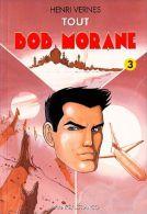 Tout Bob Morane N° 3.Année 2002:les Faiseurs De Désert,le Sultan De Jarawak,Oassi K Ne Répond Plus. - Avventura