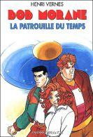 Bob Morane : La Patrouille Du Temps.Année 2003:les Chasseurs De Dinosaures.Retour Au CrétacéS.S.S.l'épée Du Paladin.La M - Avventura