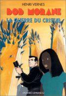 Bob Morane : La Guerre Du Cristal.Année 2001:les Berges Du Temps.La Guerre Du Cristal.Les Pèges Du Cristal. - Avventura