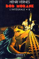 Bob Morane - Henri Vernes : L´intégrale 8. Année 1998 .Éditions LEFRANCQ - Avventura