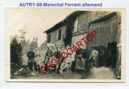 AUTRY-Marechal Ferrant Allemand-Soldats-Carte Photo Allemande-Guerre14-18-1WK-Militaria-08- - Non Classés