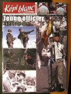 LIVRE - REVUE LE KEPI BLANC DE LA LEGION ETRANGERE OCTOBRE 2008 N� 703 DOSSIER JEUNE OFFICIER A LA LEGION