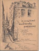 Evocations Médiévales Parisiennes, édition Poidevin 1950, 52 Pages Et Signé Par L'auteur André Hurtret - Boeken, Tijdschriften, Stripverhalen