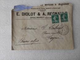 Enveloppe à En Tête   E. DIOLOT & A.REGNAULT Chalindrey Haute Marne Fabrique De Meules à Aiguiser 1909 - 1900 – 1949