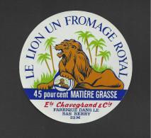 Etiquette De Fromage  -  Le Lion Un Fromage Royal  -  Ets Chavegrand Et Cie  Fabriqué Dans Le Bas Berry  (23 M) - Cheese