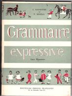 Grammaire Expressive - Par J. Sauvestre Et P. Moreau - Nouvelles Presses Françaises, 1962. - 6-12 Ans