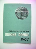 1967  ACI  AZIONE  CATTOLICA    ITALIANA      UNIONE  DONNE    RELIGIONE      TESSERA    ARCH. TESSERE - Documenti Storici