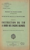 Instruction De Tir à Bord Des Engins Blindés Char Cavalerie Blindée En 80 Pages - Libros, Revistas & Catálogos