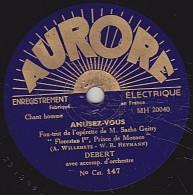 78 Trs AURORE 147 - état B -  DEBERT, AMUSEZ-VOUS - ROUSSEAU, MARGOT - 78 T - Disques Pour Gramophone