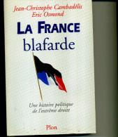 JC CAMBADELIS ERIC OSMOND LA FRANCE  BLAFARDE 503 PAGES PLON 1998 - Livres Dédicacés