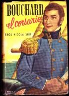 Eros Nicola Siri - Bouchard El Corsario - Ediciones ACME AGENCY - Buenos Aires - ( 1952 ) . - Action, Aventures