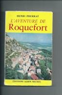 .Aveyron.L'aventure De Roquefort .Henri Pourrat 260 Pages - Géographie