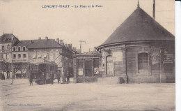 LONGWY HAUT, La Place Et Le Puits, Tramway, Non Circulee - Longwy