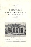 Annales Institut Archéologique Luxembourg - Arlon - 1974 - Tome CV - Les Fontaines De La Province Du Luxembourg - Cultuur