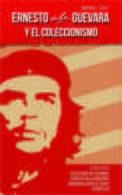Lote 201, 2013, Ernesto Che Guevara Y El Coleccionismo, Catalogo, 134 P, Catalogue, Notes, Coin, Stamp, Phone Card, Book - Cultura