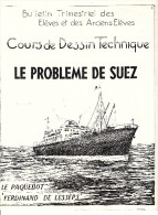"""Bulletin - Cours De Dessin Technique - Le Problème De Suez - Le Paquebot """"Ferdinand De Lesseps - Culture"""