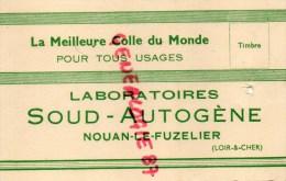 41 - NOUAN LE FUZELIER - CARTE PUBLICITAIRE LABORATOIRES SOUD-AUTOGENE - LA MEILLEURE COLLE DU MONDE - France