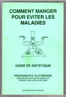 Comment Manger Pour Eviter Les Maladies - Platteborse - Guide De Diététique - Illustratré Par P.E. NOTERIS - Health
