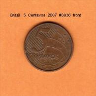 BRAZIL   5  CENTAVOS   2007   (KM # 648) - Brazil