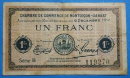 CHAMBRE De COMMERCE De MONTLUCON - GANNAT 1 Fr  Série B Du 6 Décembre 1917   Banque Billet  Paper Money  Port Gratuit - Chambre De Commerce