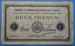CHAMBRE De COMMERCE De MONTLUCON - GANNAT 2 Fr  Série C Du 6 Décembre 1917   Banque Billet  Paper Money  Port Gratuit - Chambre De Commerce