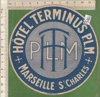 PO3776C# ETICHETTA - ADESIVI ALBERGHI - HOTEL TERMINUS MARSEILLE ST.CHARLES - Adesivi Di Alberghi