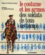 """""""Le Costume Et Les Armes Des Soldats De Tous Les Temps - Tomes I & II"""" FUNCKEN, L. & F. - Casterman 1966 & 1967 - Francese"""