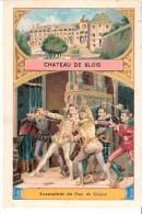 Chromos-Tisane Cisbey-Château De Blois-Assassinat Du Duc De Guise-Bon-Point Accordé à L´élève...--10,5x7 Cm - Tea & Coffee Manufacturers