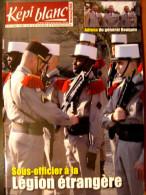 LIVRE - REVUE  LE KEPI BLANC DE LA LEGION ETRANGERE OCTOBRE 2011 N� 736 DOSSIER SOUS OFFICIER A LA LEGION