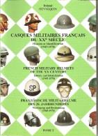 Casques Militaires Français Du Vingtième Siècle - Tome 2 - 1945/1970 - Casques & Coiffures