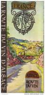 Au Plus Rapide Magnifique Dépliant Route Vins D´Alsace Colmar,Guémar,Selestat,Se Rmersheim,Benfeld... - Oude Documenten