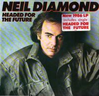 * LP *  NEIL DIAMOND - HEADED FOR THE FUTURE (Holland 1986  EX!!!) - Disco, Pop