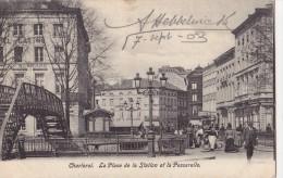 CHARLEROI    La Place De La Station Et La Passerelle - Charleroi