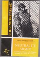 Neutralité Armée   Jean Vanwelkenhuyzen - Livres, BD, Revues