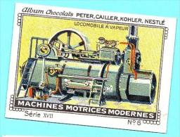 Nestlé - XVII - Machines Motrices Modernes, Modern Machines - 6 - Locomobile à  Vapeur, Steam Locomotive - Nestlé