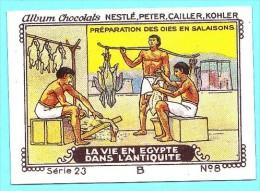 Nestlé - 23B - La Vie En Egypte Dans L'antiquite, Life In Egypt In Antiquity - 8 - Préparation Des Oies En Salaisons - Nestlé