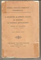 DE RELIGIONE , De CHRISTO LEGATO DE ECCLESIA De FONTIBUS REVELATIONIS   EN L ETAT Voir Détail - Livres Anciens
