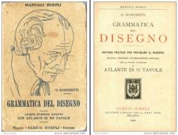 MANUALE HOEPLI, GRAMMATICA DEL DISEGNO, G. RONCHETTI, QUARTA EDIZIONE, 1930 - Arte, Architettura